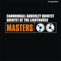 Quintet At the Lighthouse — Cannonball Adderley Quintet