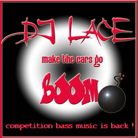 Make The Cars Go Boom — DJ Lace