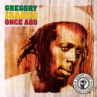 Once Ago — Gregory Isaacs