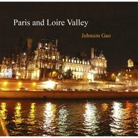 Paris and Loire Valley (Romantic Night Along the Eiffel Tower) — Johnson Gao