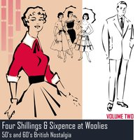 Four Shillings & Sixpence at Woollies: 50's and 60's British Nostalgia, Volume 2 — сборник