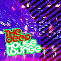 The Deep House Lounge — House Music, progressive house, Deep Electro House Grooves, Deep Electro House Grooves|House Music|Progressive House