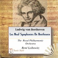 The 9 Symphonies of Beethoven — The Royal Philharmonic Orchestra, Rene Leibowitz, Людвиг ван Бетховен