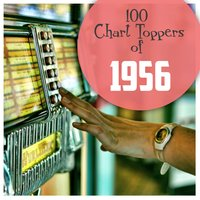 100 Chart Toppers of 1956 — сборник