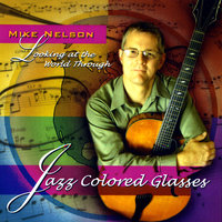 Jazz Colored Glasses — Mike Nelson