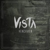 Henchmen — Vista