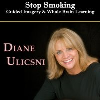 Stop Smoking - Scientifically-Based Whole Brain Learning — Diane Ulicsni