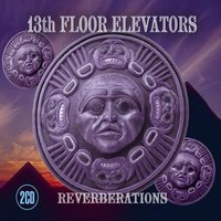 You 39 re gonna miss me the 13th floor elevators for 13th floor elevators thru the rhythm