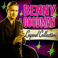 Legend Collection — Benny Goodman