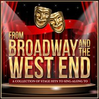 From Broadway and the West End - A Collection of Stage Hits to Sing-Along To — Various Composers