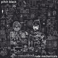 Rude Mechanicals — Pitch Black