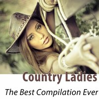 Country Ladies - The Best Compilation Ever — сборник
