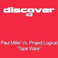 Tape Ware — Paul Miller feat. Project Logical