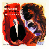 Count Basie Swings - Joe Williams Sings — Count Basie, Joe Williams
