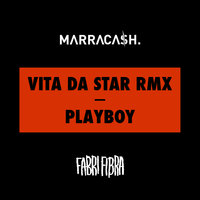 Vita Da Star RMX / Playboy — Fabri Fibra, Marracash