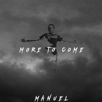 More to Come - EP — Manuel