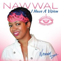 I Have a Vision — Nawwal