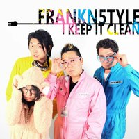 I Keep It Clean — FrankN5tyle
