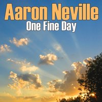 One Fine Day — Aaron Neville