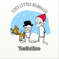 Lost Little Reindeer — TimButTwo