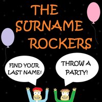 Find Your Last Name! Throw a Party! — The Surname Rockers