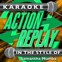 Karaoke Action Replay: In the Style of Samantha Mumba — Karaoke Action Replay