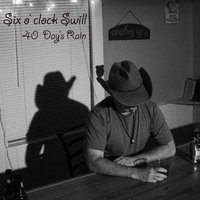 40 Day's Rain — Six o'Clock Swill