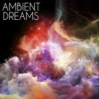 Ambient Dreams — Yoga, Yoga Tribe, Music For Absolute Sleep