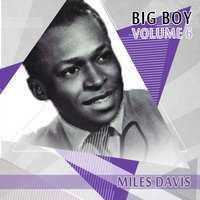 Big Boy Miles Davis, Vol. 6 — Miles Davis