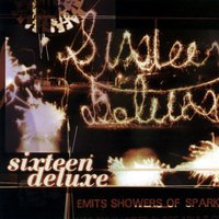 Emits Shower Of Sparks — Sixteen Deluxe