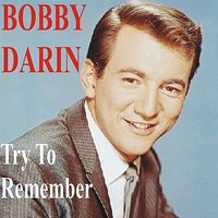 Try to Remember — Bobby Darin