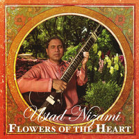 Flowers of the Heart — Ustad Ghulam Farid Nizami