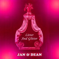Litter And Glitter — Jan & Dean