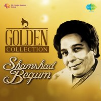 Golden Collection - Shamshad Begum — Shamshad Begum