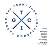 The Tommy Igoe Groove Conspiracy — The Tommy Igoe Groove Conspiracy