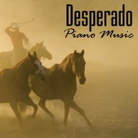 Desperado - Piano Music — Music-Themes