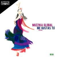 Me Gustas Tú — Muzzika Global
