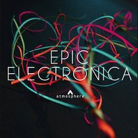 Epic Electronica — David Goldsmith, Andrew Britton
