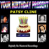 Your Birthday Present - Patsy Cline — Patsy Cline