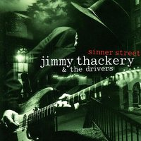 Sinner Street — Jimmy Thackery And The Drivers
