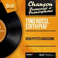 Deux petits chaussons — Tino Rossi, Edith Piaf