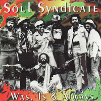 Was, Is & Always — Soul Syndicate
