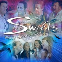 World We're Living In — The Swifts