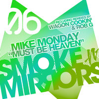 Must Be Heaven — Mike Monday