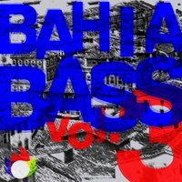 Bahia Bass, Vol. 3 — сборник