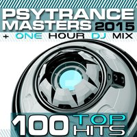PsyTrance Masters Top 100 Hits 2015 + One Hour DJ Mix — сборник