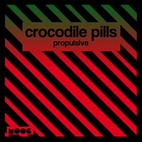 Propulsive — Crocodile Pills