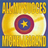 All My Succès — Michel Legrand