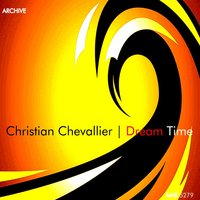 Dream Time — CHRISTIAN CHEVALIER