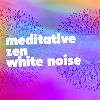 Meditative Zen: White Noise — Zen Meditation and Natural White Noise and New Age Deep Massage